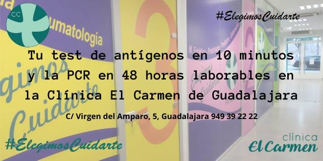 Tu test de antígenos en 10 minutos y la PCR en 48 horas, en la Clínica El Carmen de Guadalajara